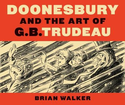 DOONESBURY AND THE ART OF G.B TRUDEAU