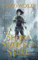 Ship of Smoke and Steel (#1 The Wells of Sorcery)