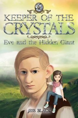 Eve and the Hidden Giant (#6 Keeper of the Crystals)