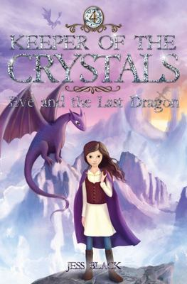 Eve and the Last Dragon (Keeper of the Crystals #4)