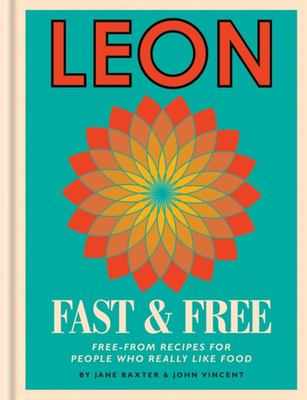 Leon Fast & Free: Free-from recipes for people who really like food