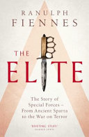 The Elite: The Story of Special Forces - From Ancient Sparta to the Gulf War