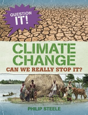 Climate Change: Can We Really Stop It? (Question It!)