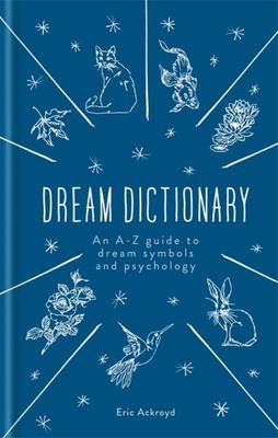 Dream Dictionary; A-Z Guide...Psychology