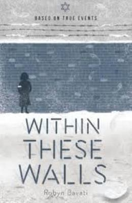 My Holocaust Story: Within These Walls