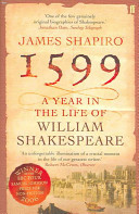 1599 : A Year In The Life of William Shakespeare (2006 Samuel Johnson Prize)