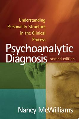 Psychoanalytic Diagnosis: Understanding Personality Structure in the Clinical Process (2nd edition)