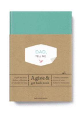 Dad, Tell Me - A Give & Get Back Book
