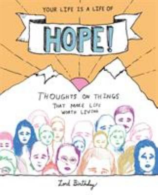 Your Life Is a Life of Hope! - Thoughts on Things That Make Life Worth Living