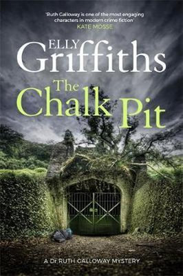 The Chalk Pit The Dr Ruth Galloway Mysteries 9