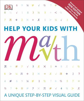 Help Your Kids with Math A Unique Step-By-Step Visual Guide