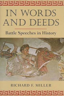 In Words and Deeds Battle Speeches in History