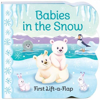 Babies in the Snow - Chunky Lift a Flap Board Book