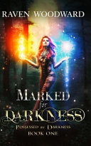 Marked for Darkness - Possessed by Darkness Book 1