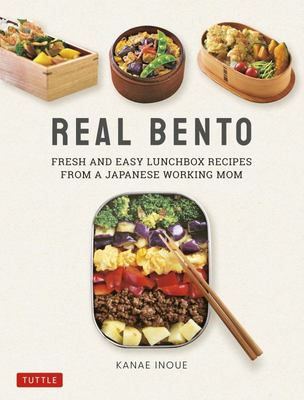 Real Bento - Fresh and Easy Bento Box Recipes from a Japanese Working Mom