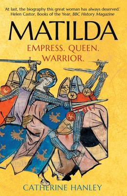 Matilda - Empress, Queen, Warrior