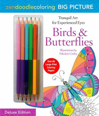Zendoodle Coloring Big Picture: Birds and Butterflies - Deluxe Edition with Pencils