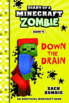 Down the Drain (#16 Diary of a Minecraft Zombie)