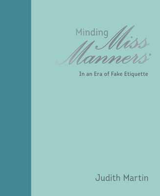 Minding Miss Manners - In an Era of Fake Etiquette