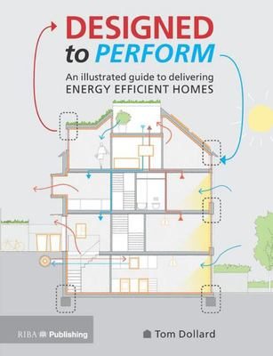 Designed to Perform - An Illustrated Guide to Providing Energy Efficient Homes