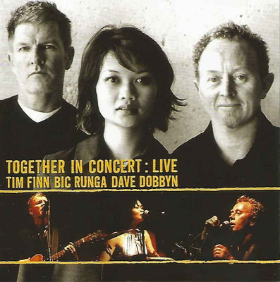 Together in Concert - Tim Finn, Bic Runga, Dave Dobbyn