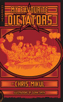 My Favourite Dictators - The Strange Lives of Tyrants