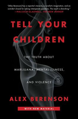 Tell Your Children - The Truth about Marijuana, Mental Illness, and Violence