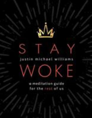Stay Woke - A Meditation Guide for the Rest of Us