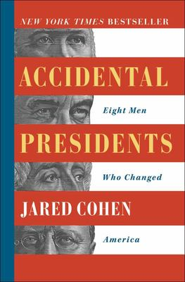 Accidental Presidents - Eight Men Who Changed America