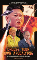Choose Your Own Apocalypse with Kim Jong-Un and Friends