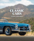 Classic Cars - A Century of Masterpieces