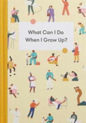 What Can I Do When I Grow Up - A Children's Career Guide