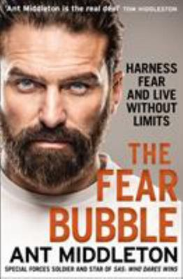 The Fear Bubble: Beat Your Fears and Embrace Your Future