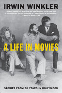 A Life in Movies - Stories from 50 Years in Hollywood