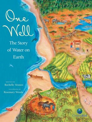 One Well: The Story of Water on Earth (Citizen Kid HB)