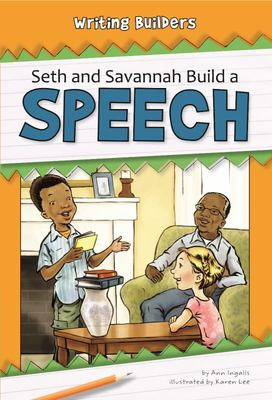 Seth and Savannah Build a Speech