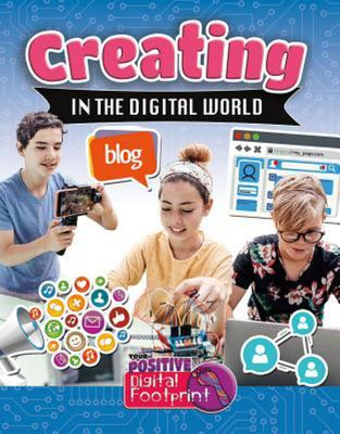 CREATING IN THE DIGITAL WORLD