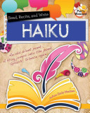 Read, Recite, and Write Haiku