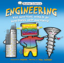 Engineering: Machines and Buildings (Basher Science)