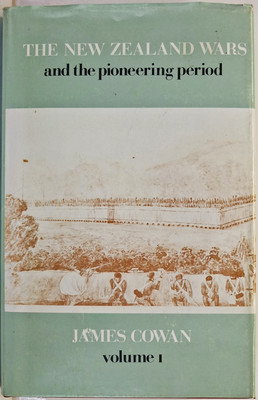 The New Zealand Wars - A History of the Maori Campaigns and the Pioneering Period