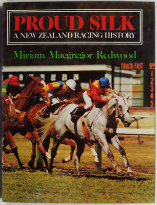 Proud Silk - A New Zealand Racing History
