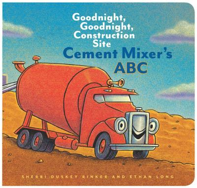 Cement Mixer's ABC (Goodnight Goodnight Construction Site)