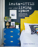 Insta-Style for Your Living Space - Inventive Ideas to Create a Stylish Home