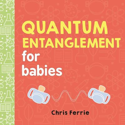 Quantum Entanglement for Babies (Board Book)