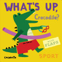 What's up Crocodile? - Sport