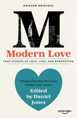 Modern Love: True Stories of Love, Loss and Redemption