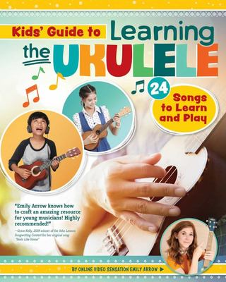 Kids Guide to Learning the Ukulele - 25 Songs to Learn and Play for Kids
