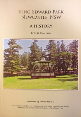 King Edward Park Newcastle NSW : A History
