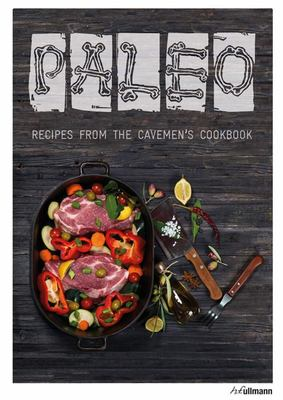 Paleo: Recipes from the Cavemen's Cookbook (HB)