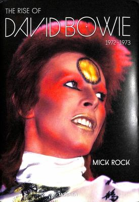 Mick Rock. The Rise of David Bowie, 1972 & 1973